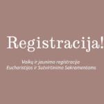 Prasideda vaikų ir paauglių registracija Sutvirtinimo ir Komunijos sakramentams 2019-2020 metams!